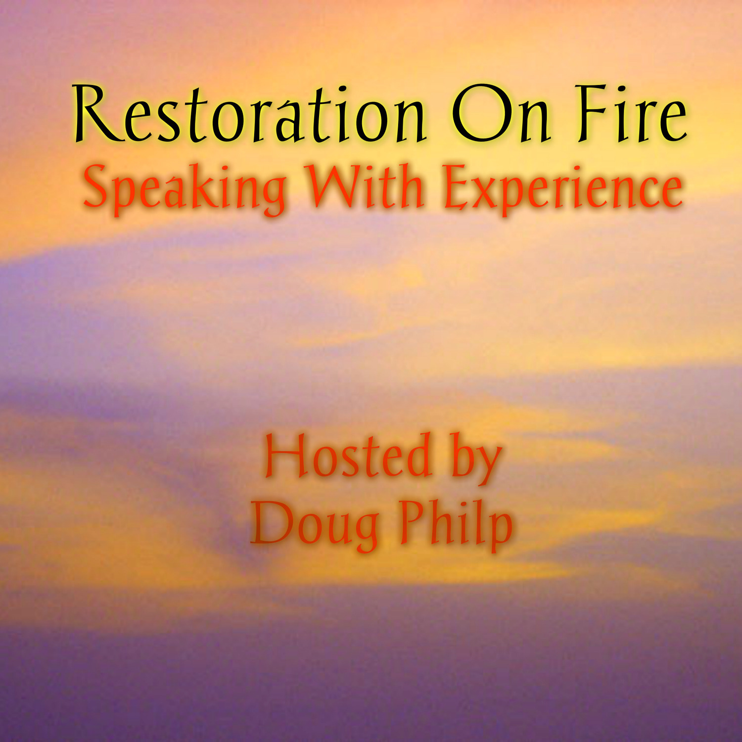 Restoration On Fire with Doug Philp